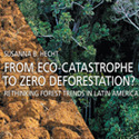 Öffentlicher Abendvortrag | From Eco-Catastrophe To Zero Deforestation? Rethinking Forest Trends In Latin America , 19.30 Uhr