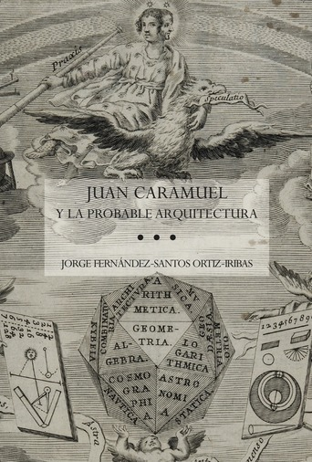 New Book on Juan Caramuel Lobkowitz (1606-1682), Baroque Polymath and Architectural Theoretitian