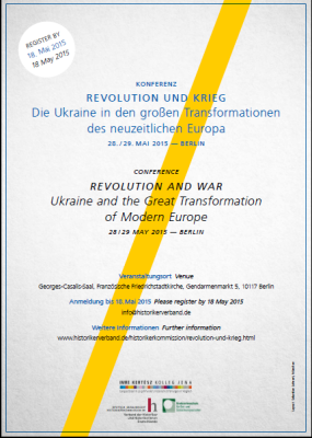 Revolution und Krieg: Die Ukraine in den großen Transformationen des neuzeitlichen Europa / Revolution and War: Ukraine and the Great Transformation of Modern Europe