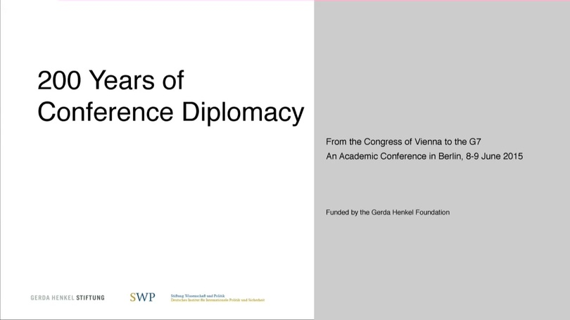 200 Years of Conference Diplomacy: From the Congress of Vienna to the G7 (Conference in Berlin, 8-9 June 2015)