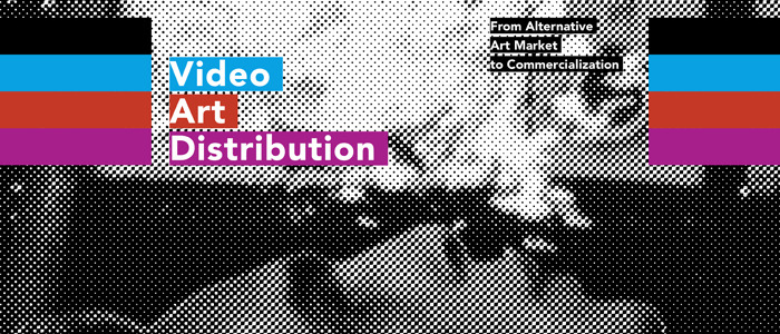 Tagung: Video Art Distribution. From Alternative Art Market to Commercialisation